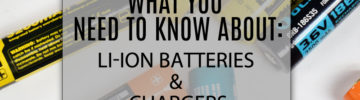 What You Need to Know about Li-ion Batteries & Battery Chargers
