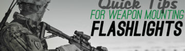 3 Quick Tips for Weapon Mounting Your Flashlight